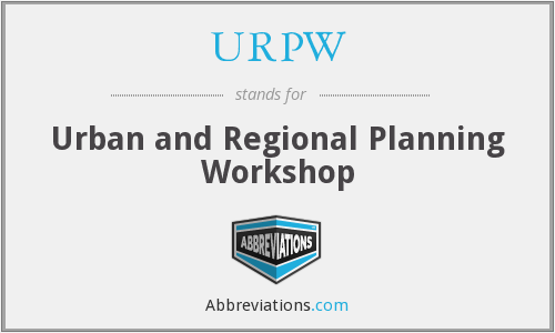 URPW - Urban and Regional Planning Workshop