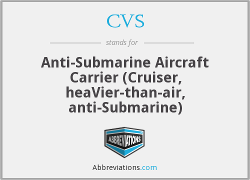 CVS - Anti-Submarine Aircraft Carrier (Cruiser, heaVier-than-air, anti-Submarine)