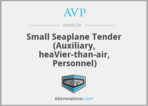AVP - Small Seaplane Tender (Auxiliary, heaVier-than-air, Personnel)
