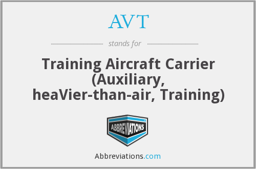 AVT - Training Aircraft Carrier (Auxiliary, heaVier-than-air, Training)