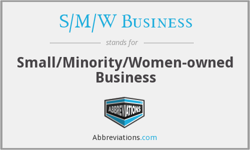 S/M/W Business - Small/Minority/Women-owned Business