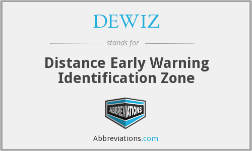 DEWIZ - Distance Early Warning Identification Zone