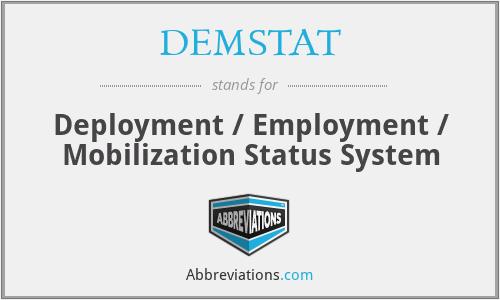 DEMSTAT - Deployment / Employment / Mobilization Status System