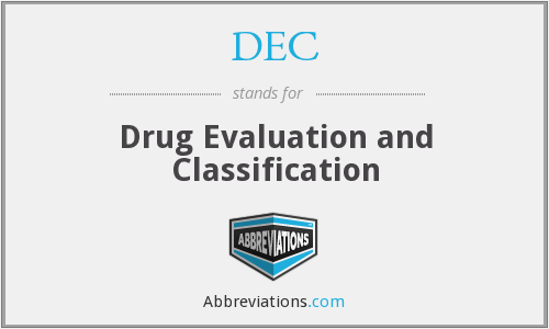 DEC - Drug Evaluation and Classification