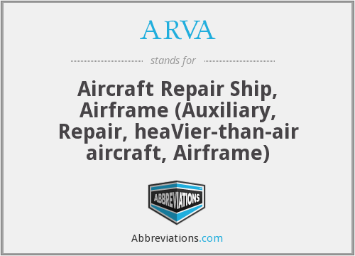ARVA - Aircraft Repair Ship, Airframe (Auxiliary, Repair, heaVier-than-air aircraft, Airframe)