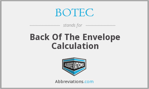 BOTEC - Back Of The Envelope Calculation