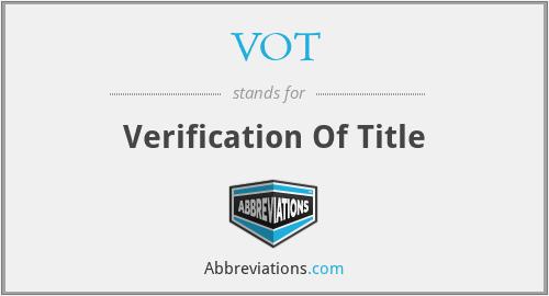 VOT - Verification Of Title