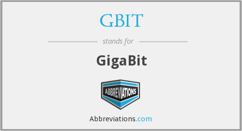 What does GBIT stand for?
