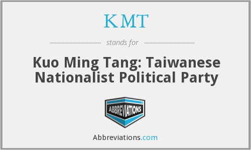 KMT - Kuo Ming Tang: Taiwanese Nationalist Political Party