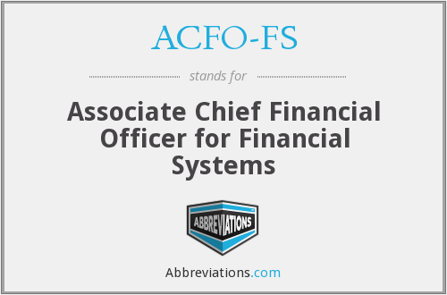 ACFO-FS - Associate Chief Financial Officer for Financial Systems