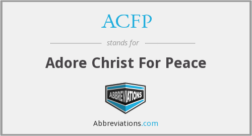 ACFP - Adore Christ For Peace