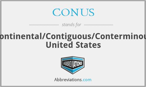 CONUS - Continental/Contiguous/Conterminous United States