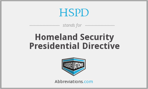 HSPD - Homeland Security Presidential Directive