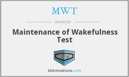 MWT - Maintenance of Wakefulness Test