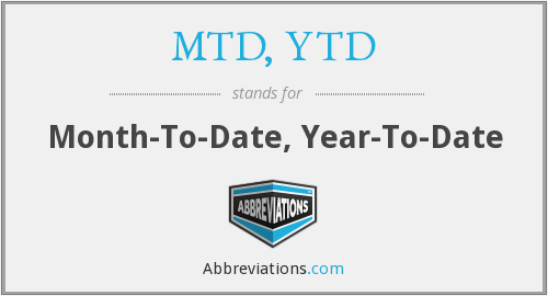 What does MTD, YTD stand for?