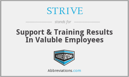 STRIVE - Support & Training Results In Valuble Employees