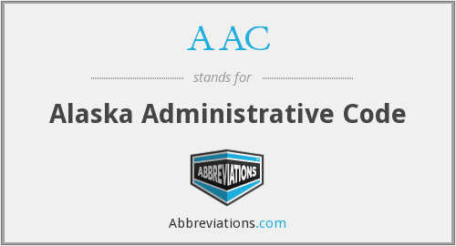 AAC - Alaska Administrative Code