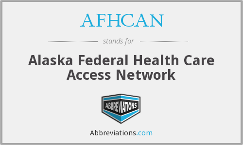 AFHCAN - Alaska Federal Health Care Access Network