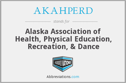 AKAHPERD - Alaska Association of Health, Physical Education, Recreation, & Dance