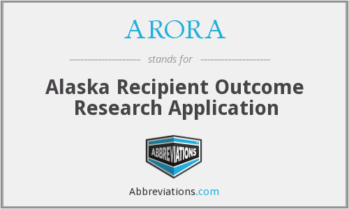 ARORA - Alaska Recipient Outcome Research Application