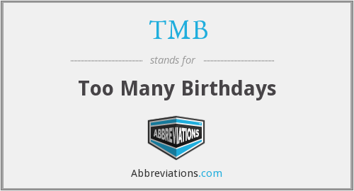 TMB - Too Many Birthdays