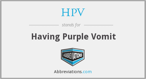 HPV - Having Purple Vomit