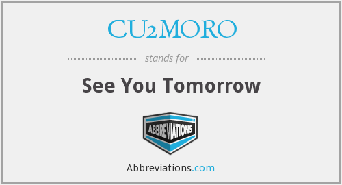 CU2MORO - See You Tomorrow