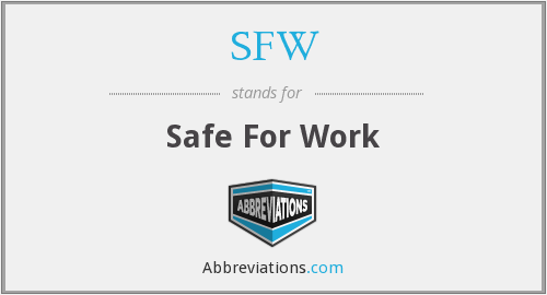 SFW - Safe For Work