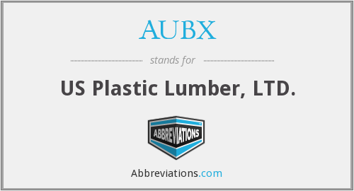 AUBX - US Plastic Lumber, LTD.