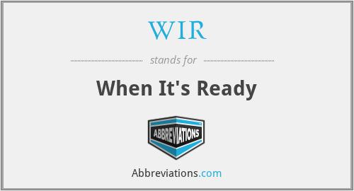 WIR - When It's Ready