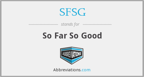 SFSG - So Far So Good