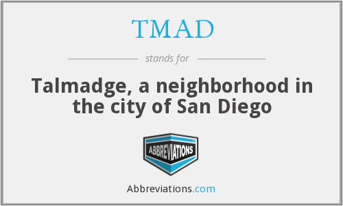 TMAD - Talmadge, a neighborhood in the city of San Diego