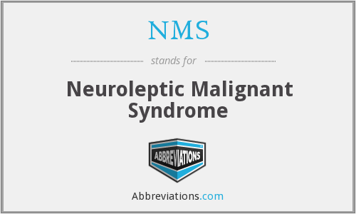 NMS - Neuroleptic Malignant Syndrome