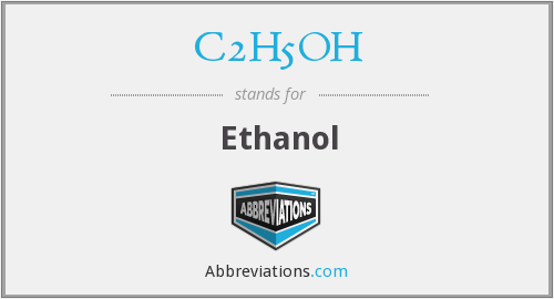 What does C2H5OH stand for?