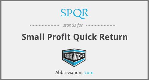 SPQR - Small Profit Quick Return