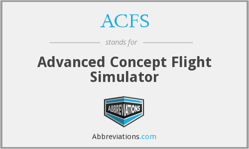 ACFS - Advanced Concept Flight Simulator