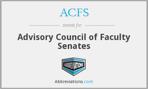 ACFS - Advisory Council of Faculty Senates