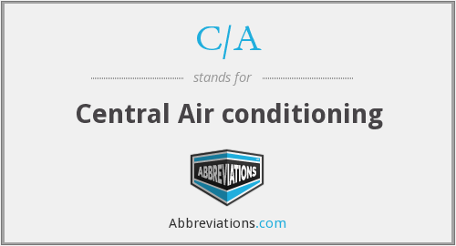 C/A - Central Air conditioning