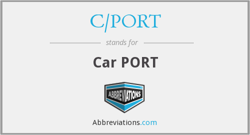 What does C/PORT stand for?