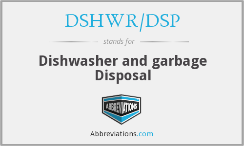 DSHWR/DSP - Dishwasher and garbage Disposal