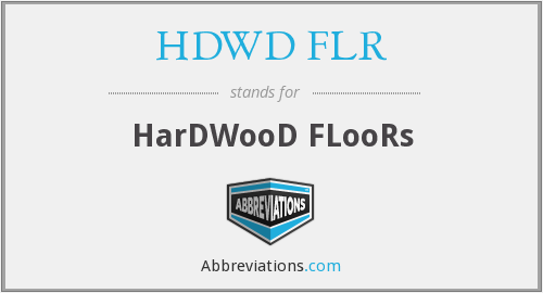 What does HDWD FLR stand for?