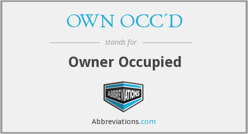 OWN OCC'D - Owner Occupied