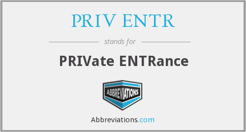 What does PRIV ENTR stand for?