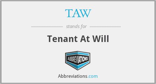 TAW - Tenant At Will