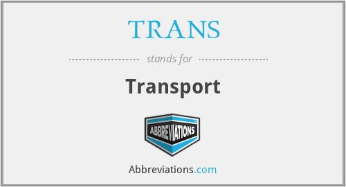 TRANS - Transport