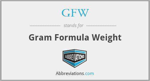 GFW - Gram Formula Weight