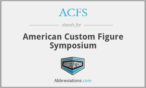 ACFS - American Custom Figure Symposium