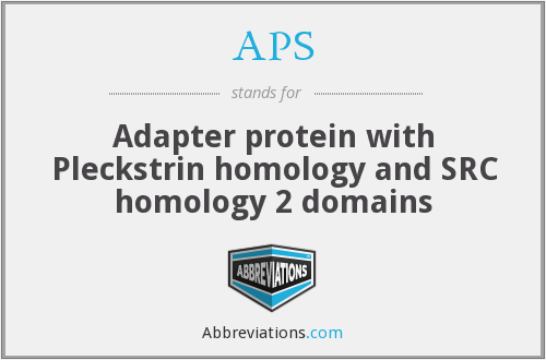 APS - Adapter protein with Pleckstrin homology and SRC homology 2 domains