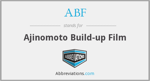 ABF - Ajinomoto Build-up Film