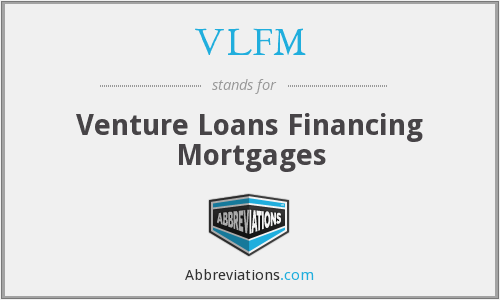 VLFM - Venture Loans Financing Mortgages